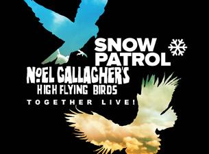 Snow Patrol and Noel Gallagher's High Flying Birds
