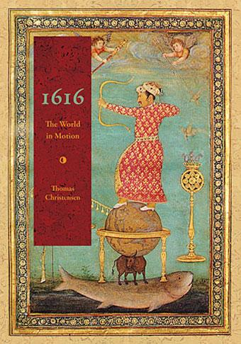 1616: The World in Motion by Thomas Christensen
