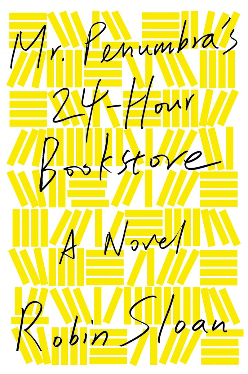 Mr. Penumbra's 24 Hour Bookstore by Robin Sloan