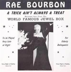 Rae Bourbon, a Jewel Box regular in its day