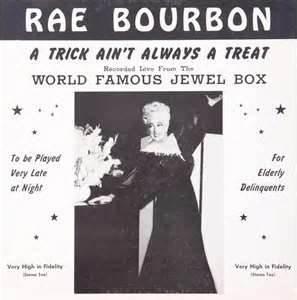 Rae Bourbon, a Jewel Box regular in its day