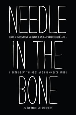 Needle in the Bone by Caryn Mirriam-Goldberg