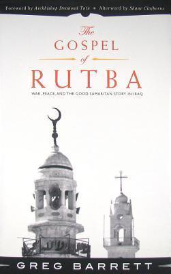 The Gospel of Rutba: War, Peace, and the Good Samaritan Story in Iraq