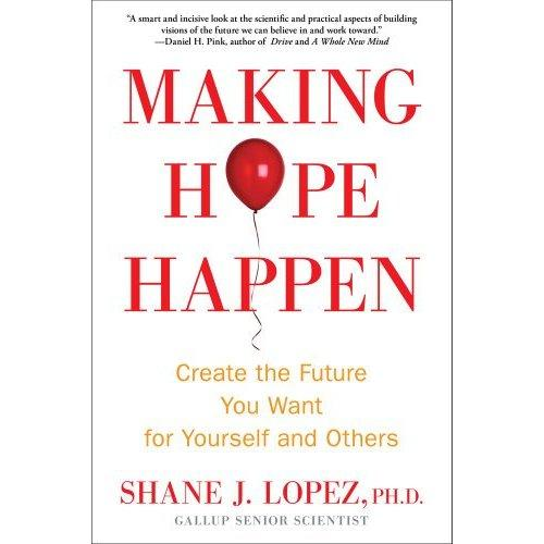 Making Hope Happen by Shane Lopez