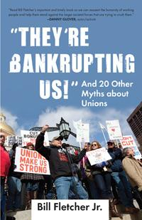 They're Bankrupting Us by Bill Fletcher
