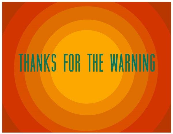 "The final exhibition at the Dolphin is called ""Thanks For The Warning."""