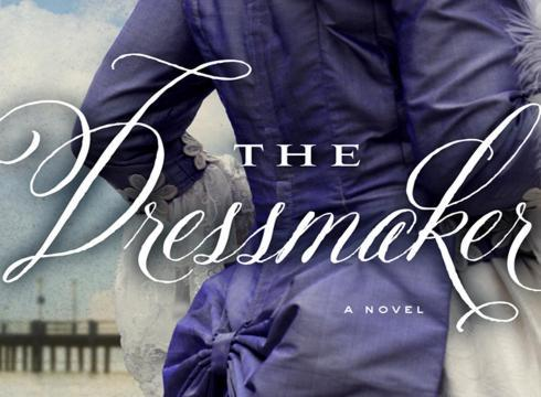 "Kate Alcott's ""The Dressmaker,"" one of Book Doctor Kaite Stover's picks"