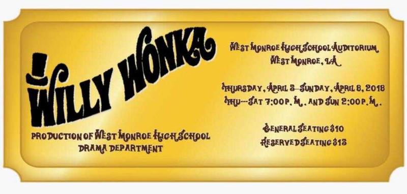 Tickets for Willy Wonka are available at http://westmonroehigh.opsb.net/