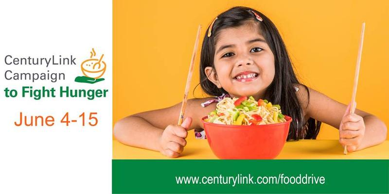 The CenturyLink Campaign to Fight Hunger ends Friday, June 15 at 10 p.m.