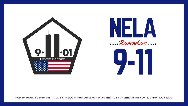 NELA Remembers 9-11 is presented by the Northeast Louisiana Delta African American Heritage Museum and Chennault Aviation and Military Museum.