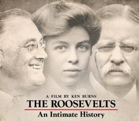 Sample the upcoming Ken Burns documentary about Theodore, Eleanor and Franklin Roosevelt.