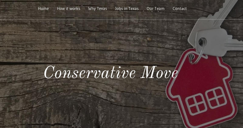 Conservative Move launched in May. It's a business based in Collin County to help conservatives move to Texas.