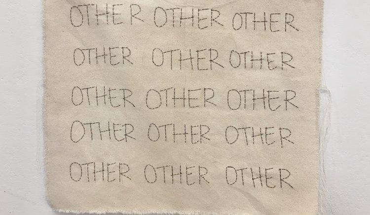 """""""Just (An)other Word,"""" embroidery, 2018"""