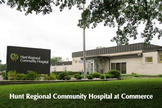 Hunt Regional Community Hospital in Commerce, TX.
