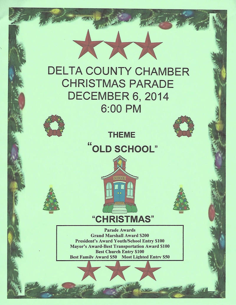 Delta County Chamber Christmas Parade at 6 p.m. this Saturday.