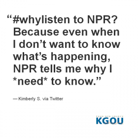 #whylisten to NPR? Because even when I don't want to know what's happening, NPR tells me why I *need* to know.