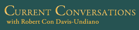 Current Conversations with Robert Con Davis-Undiano