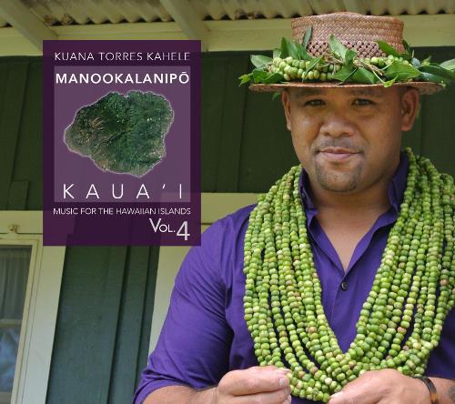 $10/month: CD: Kuana Torres Kahele. Manookalanipo – Kaua'i: Music for the Hawaiian Islands Vol. 4. [Item#: S16CD200]