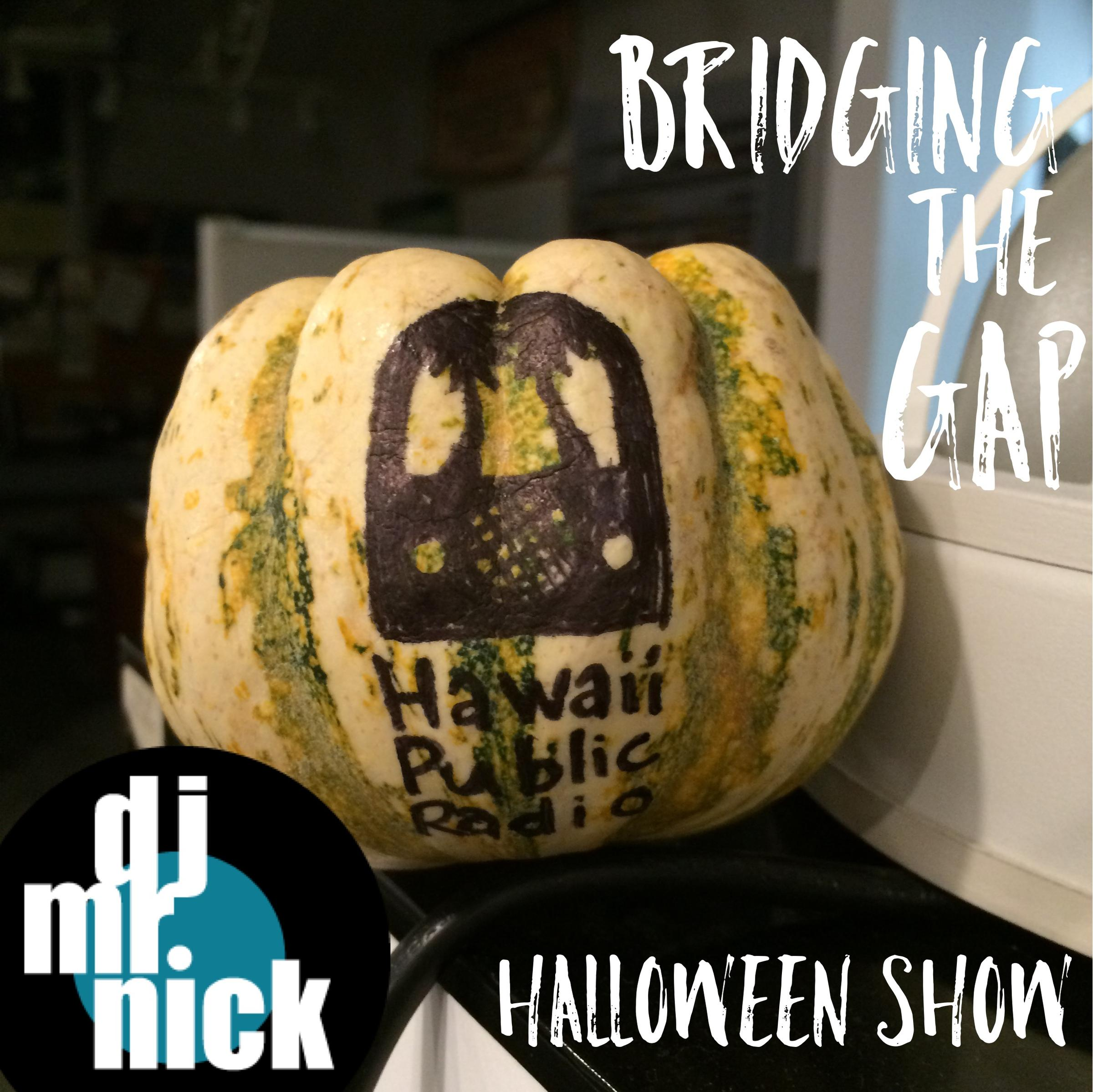 bridging the gap: october 31st, 2015 (halloween show!) | hawaii