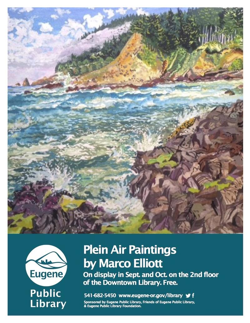 Display Poster for Marco Elliott's Plein Air Paintings exhibit at Eugene's Downtown Library, September through October 2017