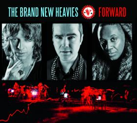 The Brand New Heavies latest release, Forward.