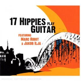 Thursday: 17 Hippies Play Guitar, the 2006 Hipster Records release from the Berlin-based acoustic group.
