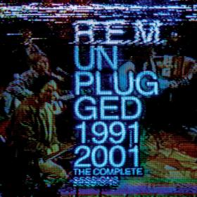 R.E.M.'s Unplugged: The Complete 1991 and 2001 Sessions