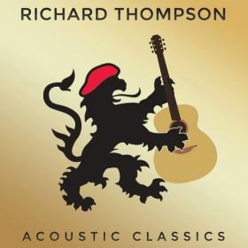 Acoustic Classics, the latest release from Richard Thompson