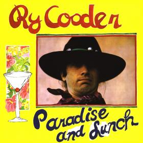 Ry Cooder's 1974 album Paradise and Lunch