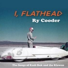 Ry Cooder's 2008 album I, Flathead