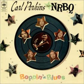 Boppin' The Blues, the 1970 record from Carl Perkins and NRBQ