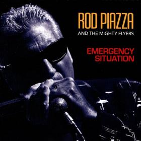Rod Piazza and the Mighty Flyers Top 40 Album, Emergency Situation