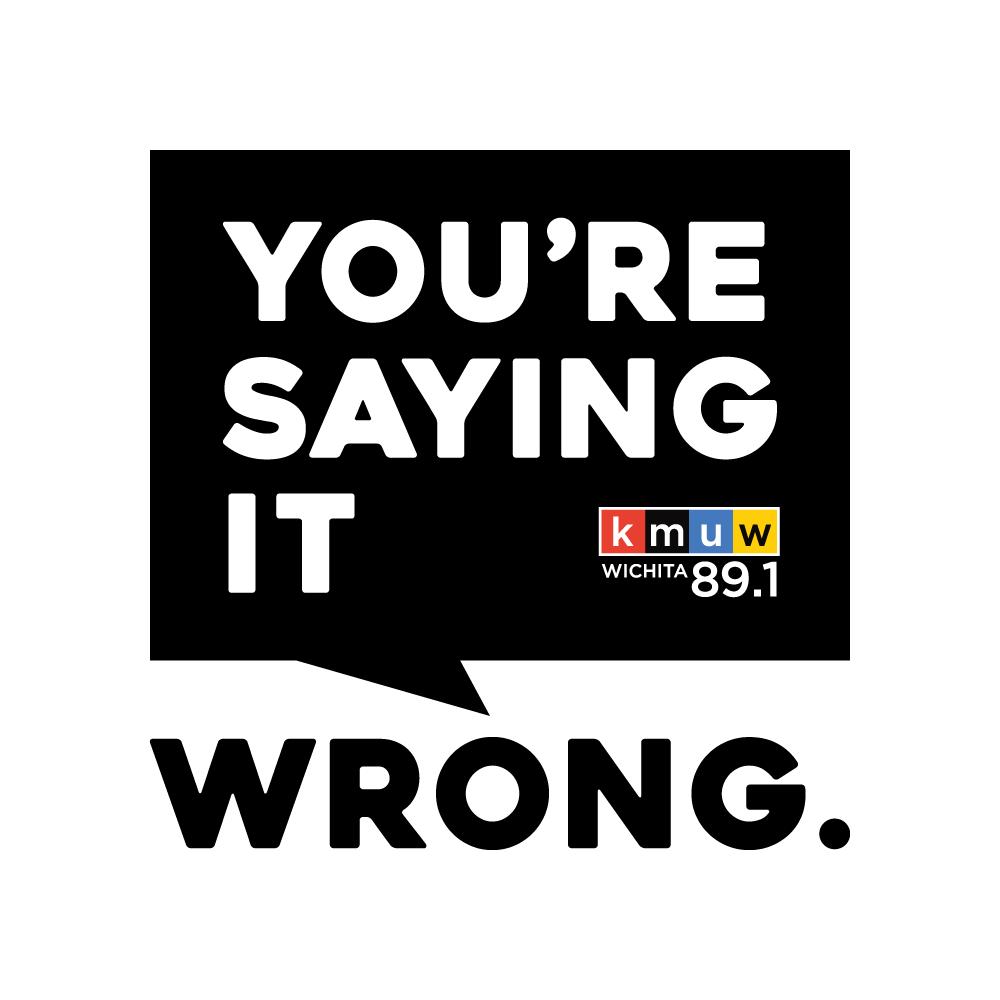you re saying it wrong kmuw