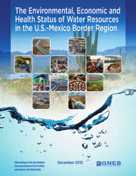 The Environmental, Economic and Health Status of Water Resources in the U.S.-Mexico Border Region