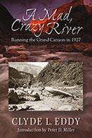 The Mad, Crazy River by Clyde Eddy, Published by UNM PRess