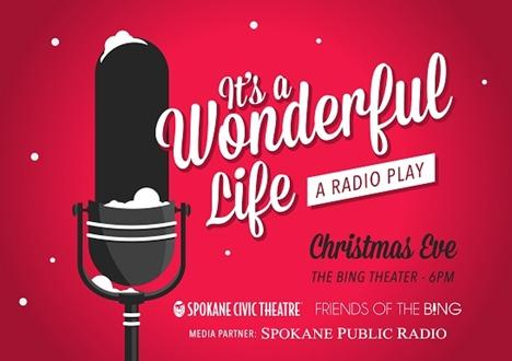 Kpbx Rebroadcasts Live Spokane Production Of 39 It 39 S A Wonderful Life 39 Before New Year 39 S Spokane