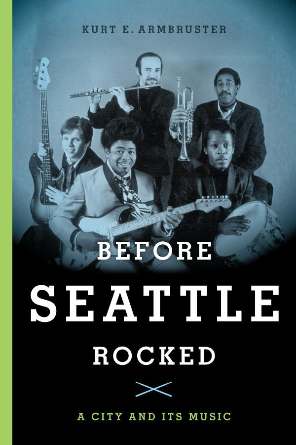 "David ""Guitar Shorty"" Kearney and band circa 1968. The band is one of dozens profiled in 'Before Seattle Rocked: A City and Its Music"" by Kurt Armbruster."
