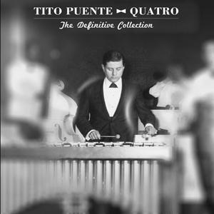 Tito Puente Quatro:  The Definitive Collection