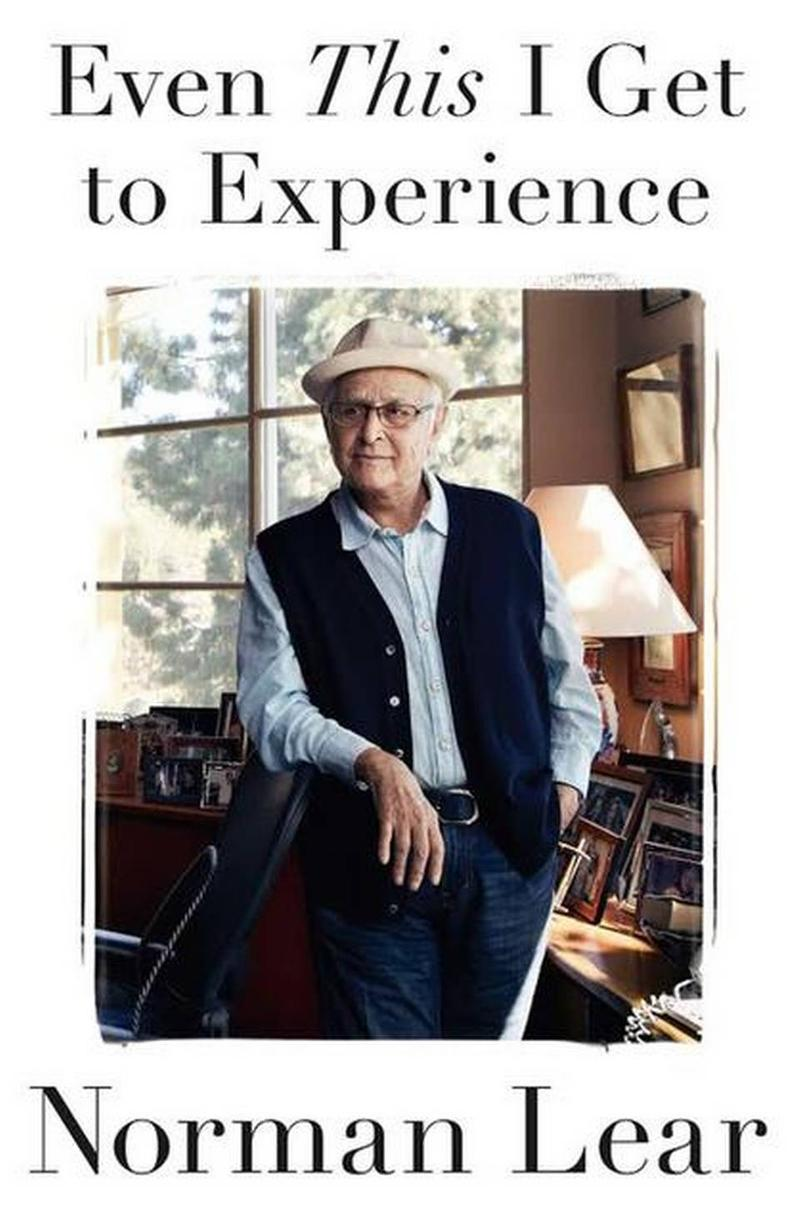 "Ed Ronco, contributing reporter: ""Even This I Get to Experience,"" by Norman Lear"