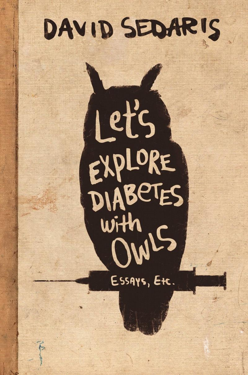 "Kevin Kniestedt, producer: ""Let's Explore Diabetes With Owls,"" by David Sedaris"