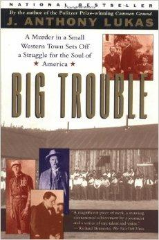 "Mike Lewis, interim online managing editor: ""Big Trouble,"" by J. Anthony Lukas"