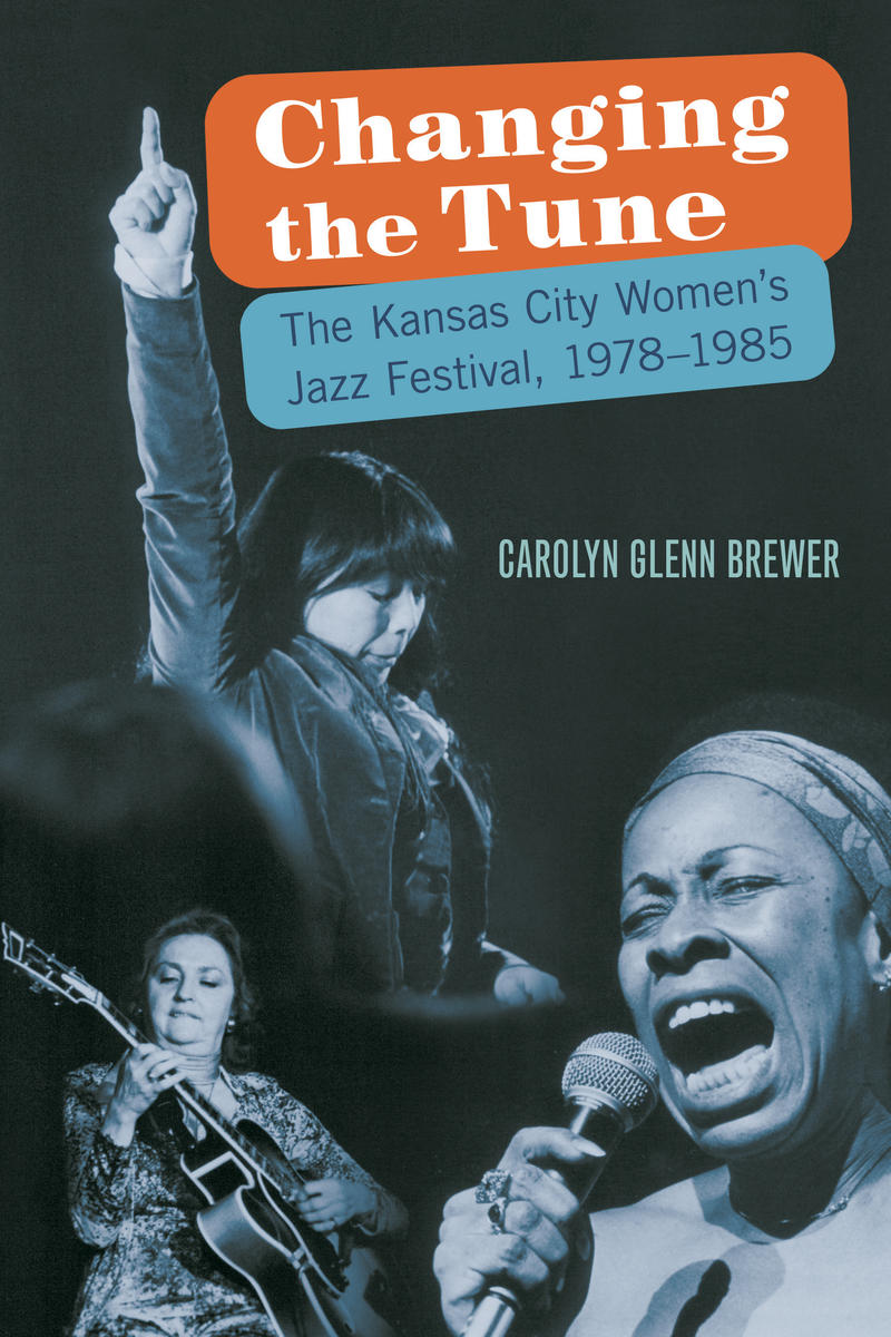 Changing the Tune:  The Kansas City Womens Jazz Festival 1978-1985