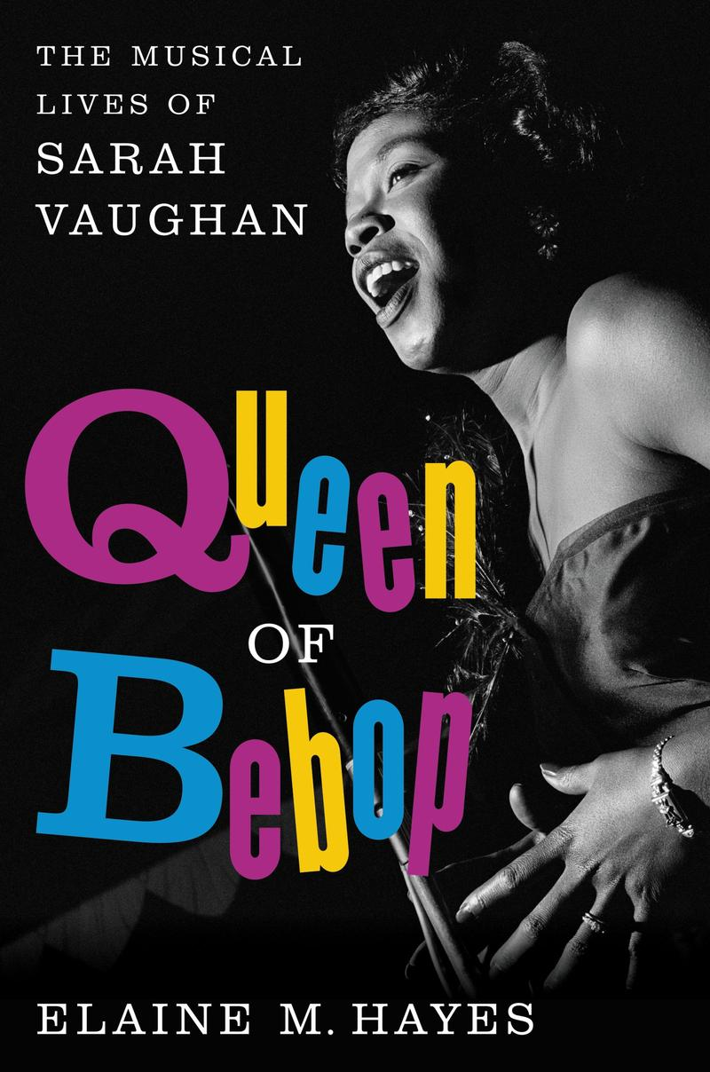 Book Cover:  Queen of Bebop - The Musical Lives of Sarah Vaughan