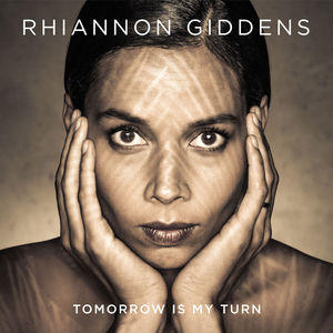 Rhiannon Giddens: Tomorrow is My Turn