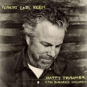 Robert Earl Keen: Happy Prisoner