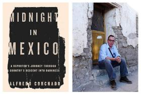 Alfredo Corchado, Journalist and Author of Midnight in Mexico.