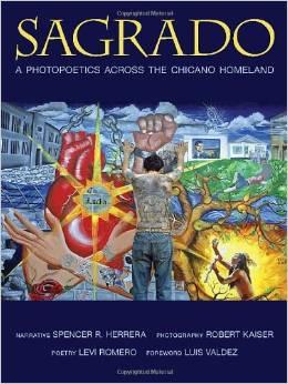 SAGRADO: A Photopoetics across the Chicano Homeland by Spencer R. Herrera, co-authored by poet Levi Romero and photographer Robert Kaiser. Published by UNM Press.