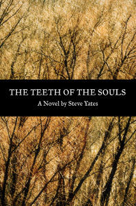 Teeth of the Souls by Steve Yates