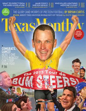 The December issue of Texas Monthly features Lance Armstrong as the magazine's 2012 Bum Steer of the Year.
