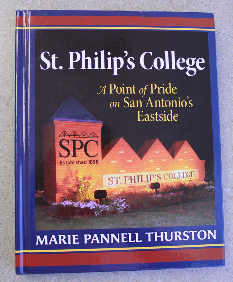St. Philip's College: A Point of Pride on San Antonio's Eastside by Marie Pannell Thurston
